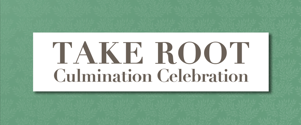 Take Root Culmination Celebration web main image.png