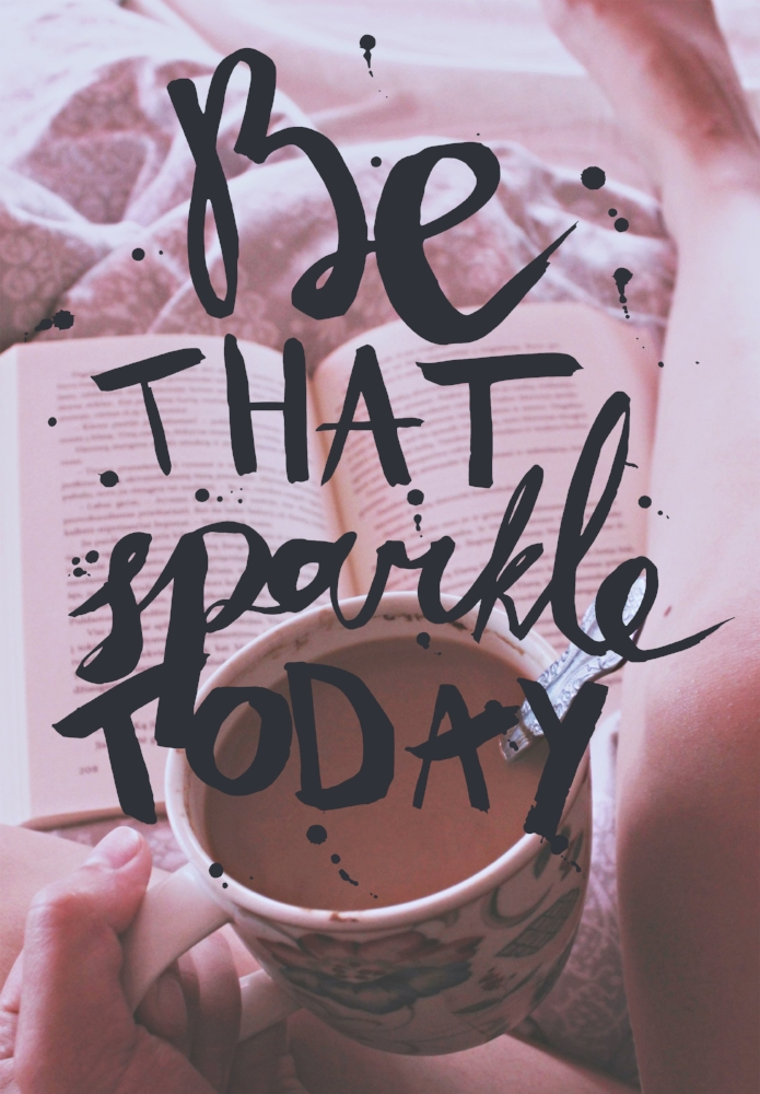 be that sparkle calligraphy quote by Laura Bei
