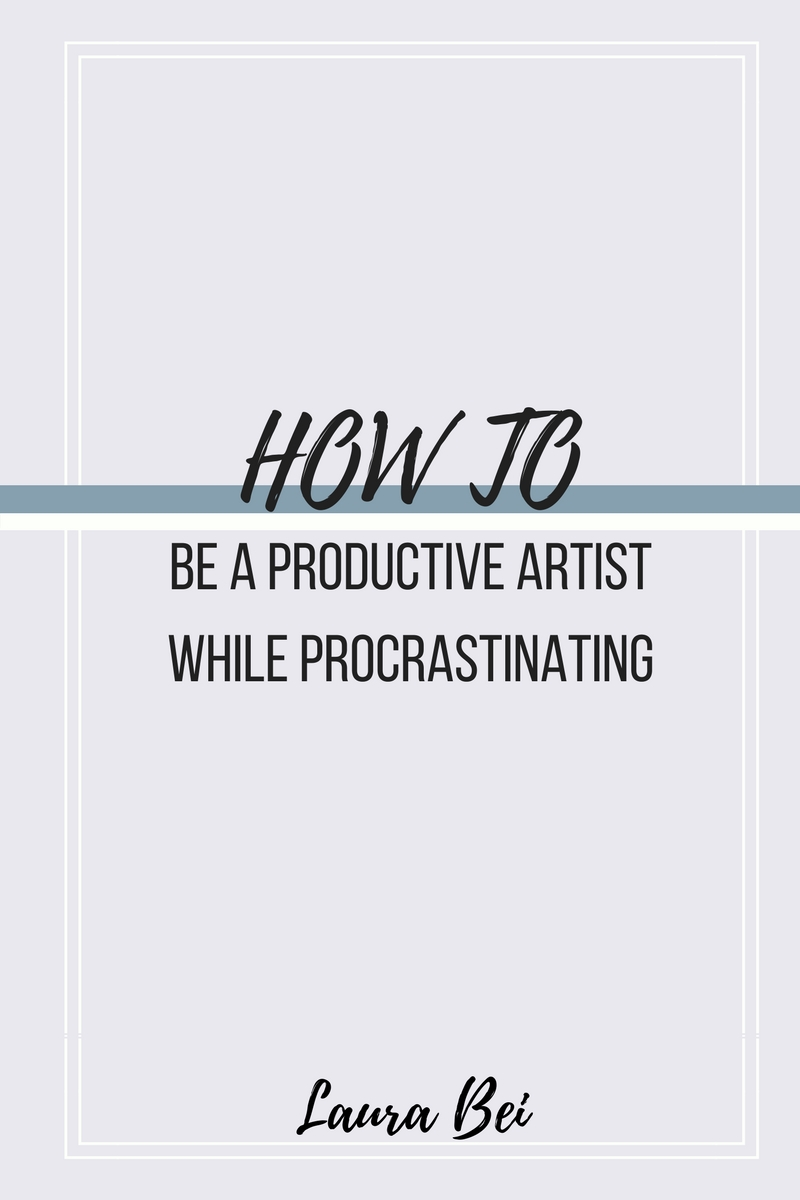 How to be a productive artist while procrastinating | Tips and tricks!