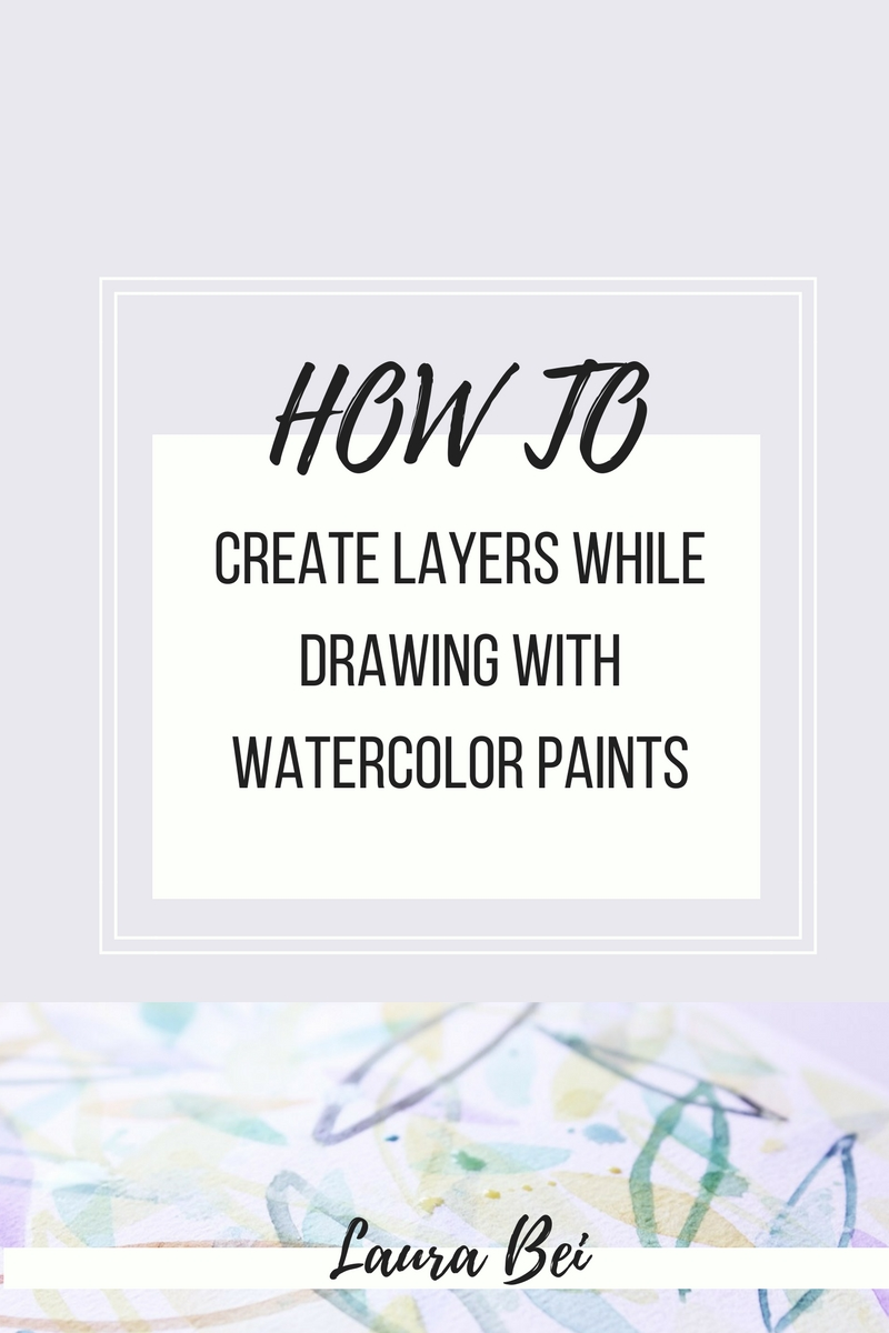 Easy tutorial on how to create layers with watercolors.