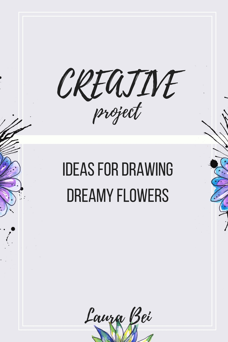 Creative activities - 8 ideas for drawing dreamy flowers