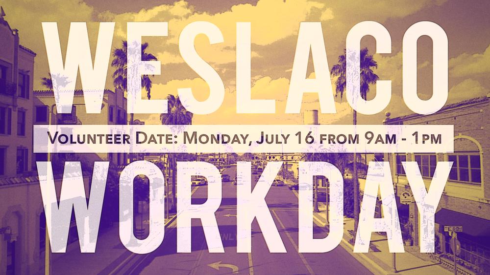 Weslaco Work Day | 7/9/18
