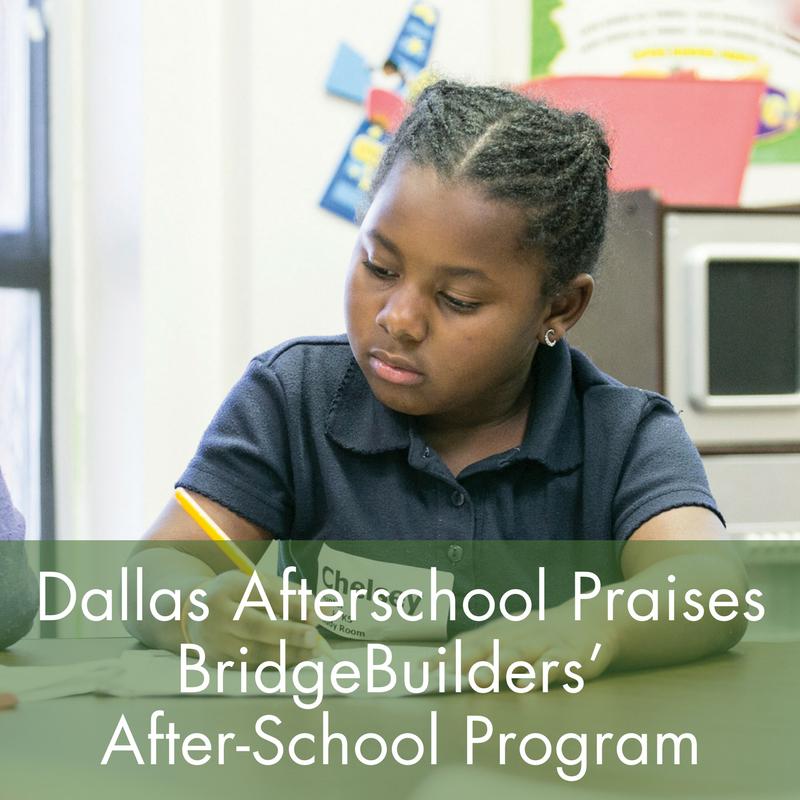 Dallas Afterschool Praises BridgeBuilders' After-School Program.png