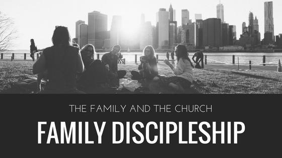 The Family and The Church — Greenbriar Church