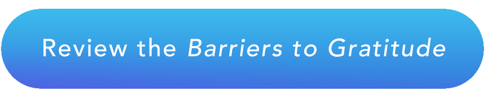 Review the Barriers to Gratitude.png