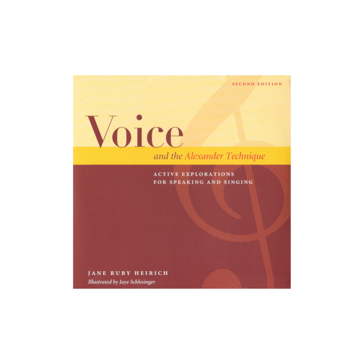 Voice And The Alexander Technique By Jane Heirich Mornum Time Press