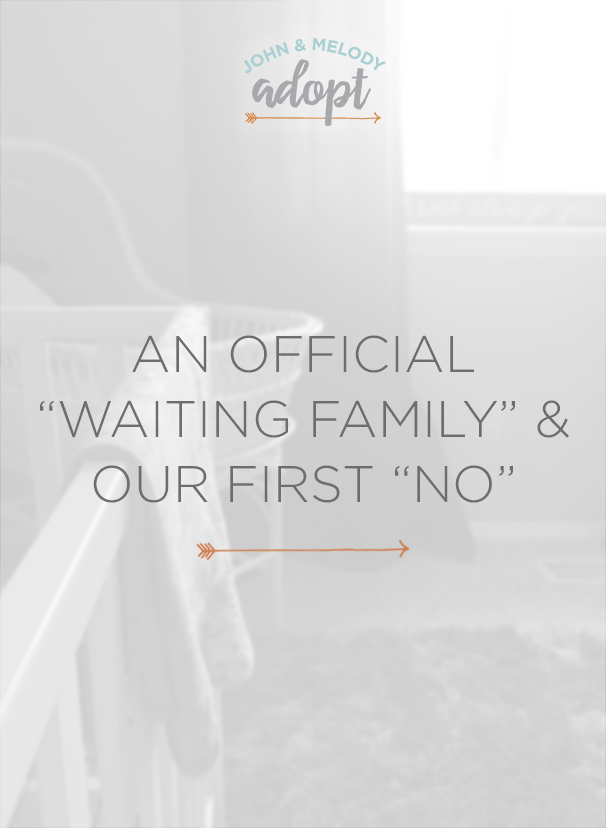 "An official ""waiting family"" & our first ""no"""