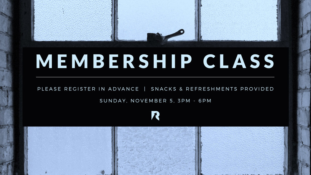 On Sunday, November 5th, we will be conducting our membership class from 3-6pm.  There will be NO childcare, but snacks and refreshments will be provided. For those who are interested in joining us, please fill out the following form.  If you have any questions, please contact the church office: info@redemptionspokane.com.