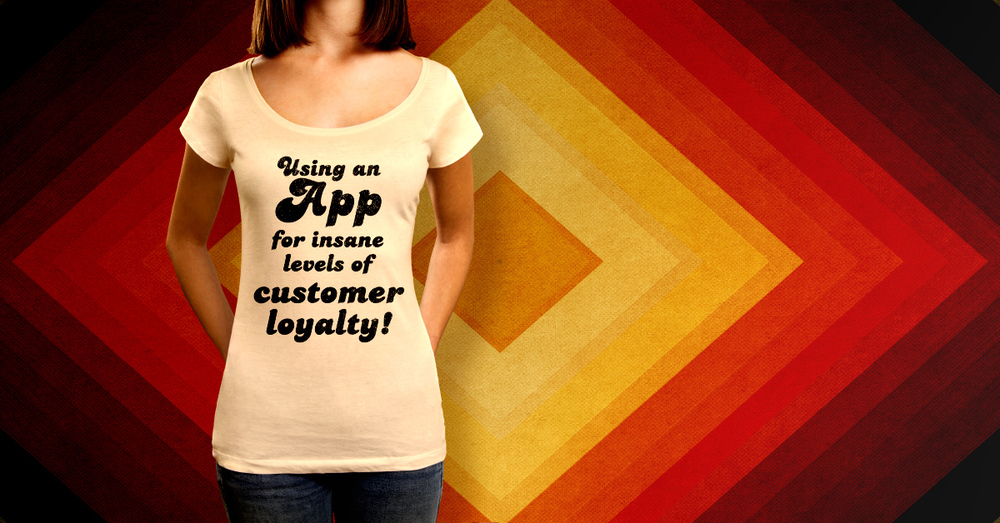 Using an app for insane levels of customer loyalty