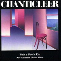 Ave Maria Chanticleer With A Poet's Eye Joseph Jennings, conductor Chanticleer Records, 1991