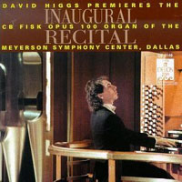 Pastorale and Toccata  David Higgs, organ Inaugural Recital at the Meyerson Symphony Center, Dallas Delos International, 1993