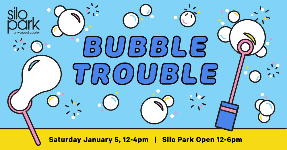 Silo Park Event_FB_2_Bubble Trouble.jpg