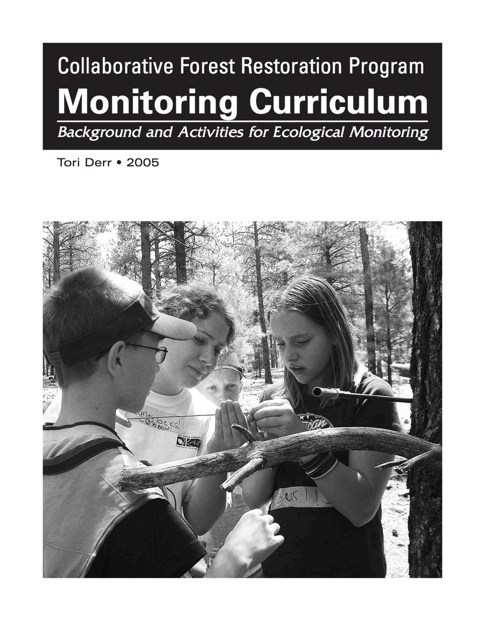 Collaborative Forest Restoration Program Monitoring Curriculum Background and Activities for Ecological Monitoring -
