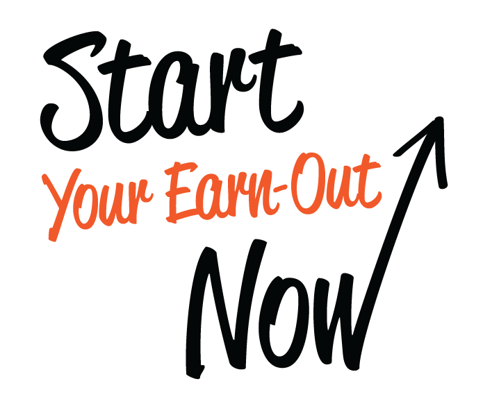 Start your earn-out now
