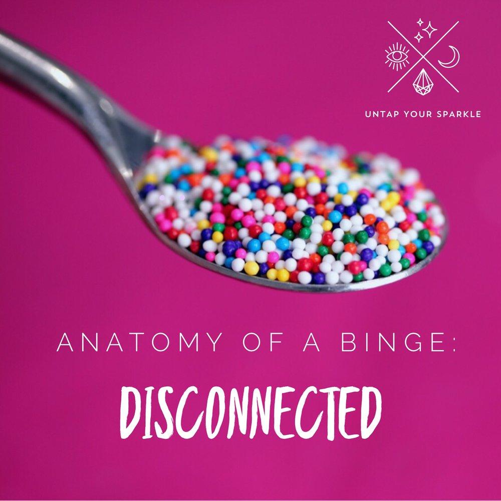 Anatomy of a Binge Disconnected.jpg
