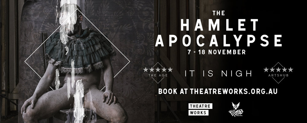 The Hamlet Apocalypse lives (and dies) again this November at Theatre Works.  To buy tickets jump over to the theatre works website  here .