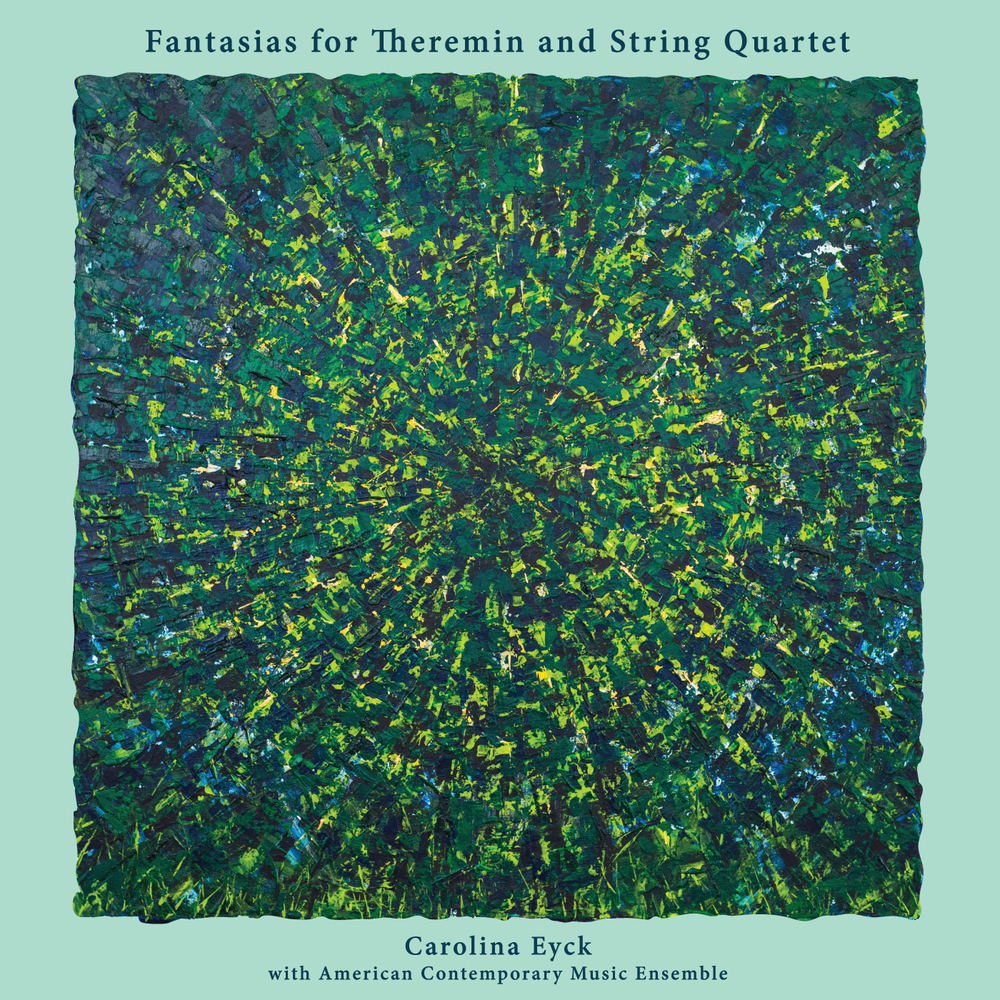 Fantasias for Theremin and String Quartet Carolina Eyck with ACME Vinyl LP, CD, Hi-Res Digital, Digital