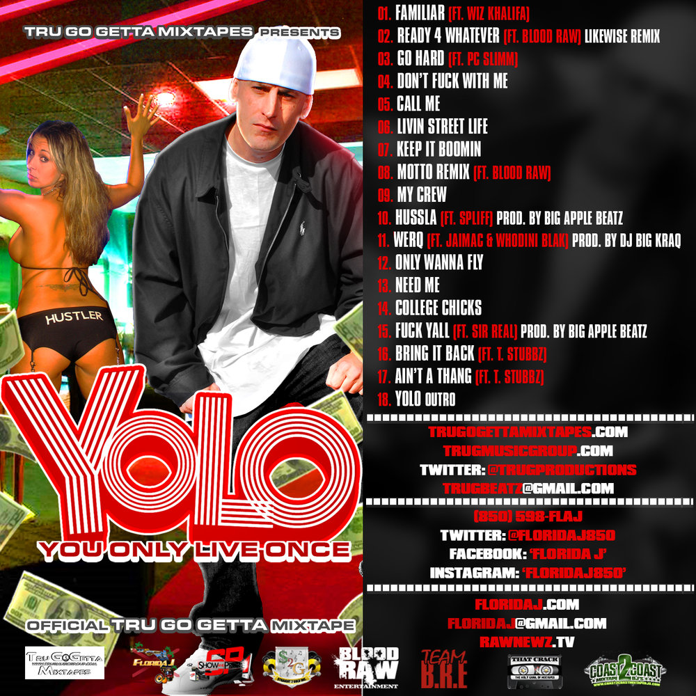TRU GO GETTA MIXTAPES Presents FLORIDA J - YOLO (back).jpg