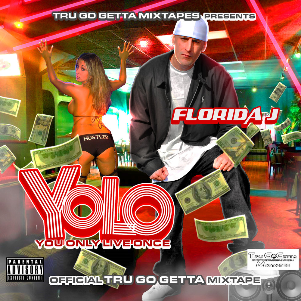 TRU GO GETTA MIXTAPES Presents FLORIDA J - YOLO (front).jpg