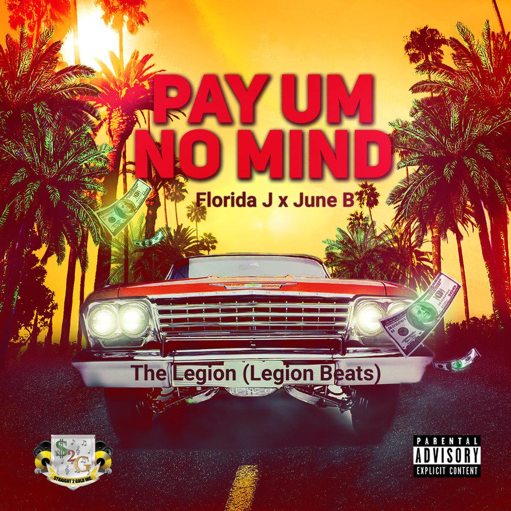 PAY UM NO MIND featuring June B.jpg