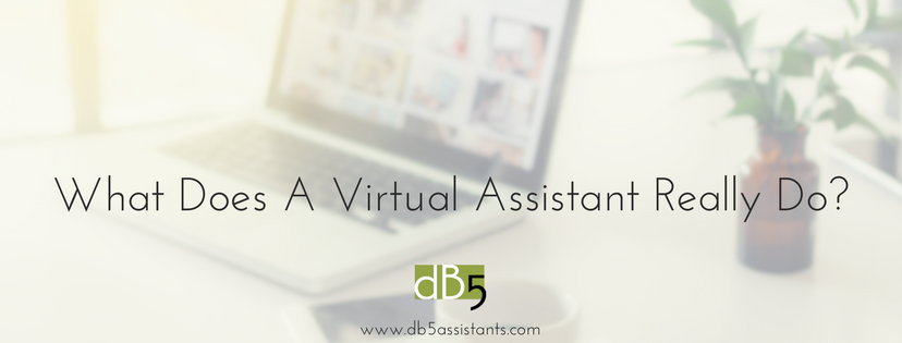 Done By 5. DB5. Small Business Blog: What Does a Virtual Assistant Really Do? Small Business Advice