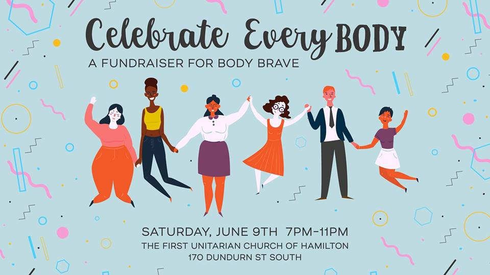 Poster for Celebrate EveryBODY fundraiser designed by Jaime Drayer of  Kitties and Cabernet .   Poster contains details of event including Date: Saturday, June 9th; Time: 7 pm to 11 pm; and Venue: The First Unitarian Church of Hamilton. 170 Dundurn Street South