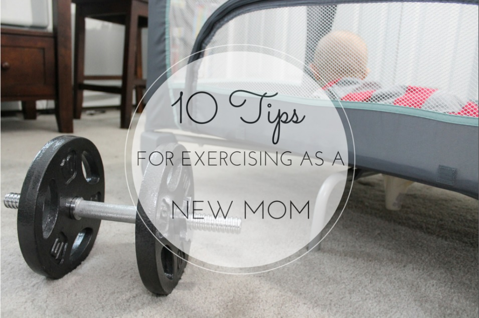 10 tips for exercising as a new mom