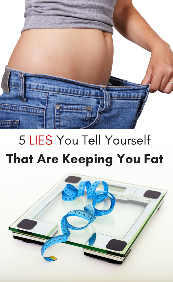 5-Lies-You-Tell-YourselfThat-Are-Keeping-You-Fat.png