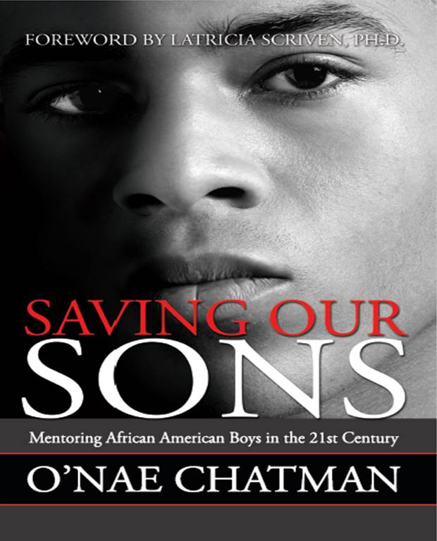 """Saving Our Sons: Mentoring African American Males in the 21st Century"" - Saving Our Sons is a book dedicated to youth looking to gain control of their destiny. This book will encourage, motivate, and inspire our sons to achieve greatness in their everyday lives. This book takes an in-depth look into the need for positive mentors and role models for our sons. Mentoring is pivotal if we want to address the abuse, pain, and abandonment that African American males suffer from. Through mentoring and challenging the status quo our boys can begin to envision a future filled with promise, positive change, and purpose."