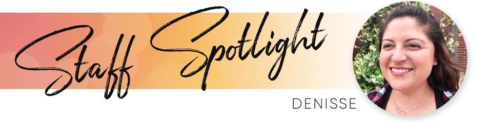 Staff Spotlight Denisse.png