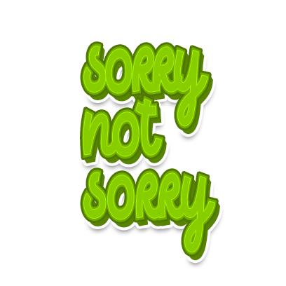 slang_text_sorrynotsorry_medium@3x.png