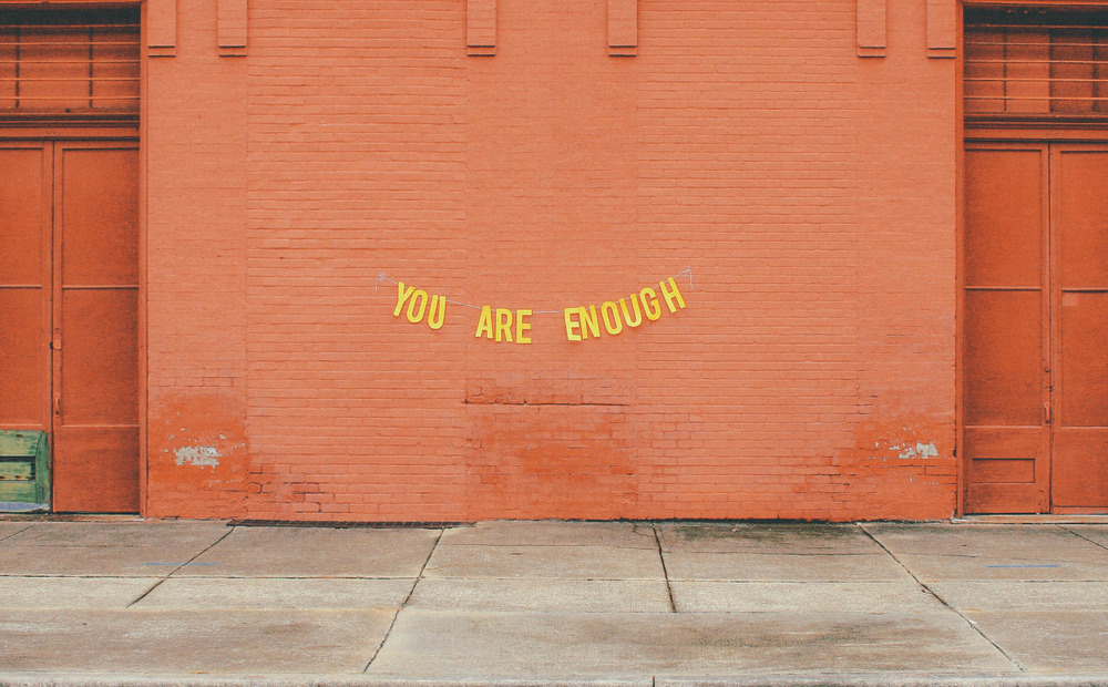 abandonedloveseries :     you are enough    quote by  milly cope  // banner & photography by  peytonfulford       You are enough. On your good days and your bad days, you are worthy of love.