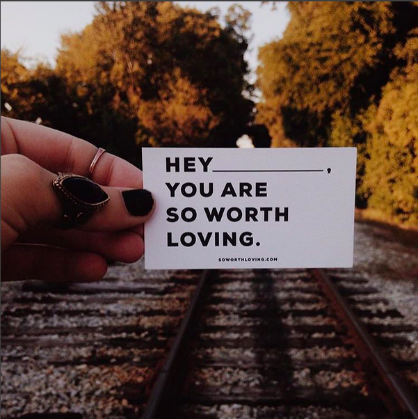 There will be days where false lies and self doubt creep in but combat it with the truth. That you are so worth loving. You are worth fighting for.
