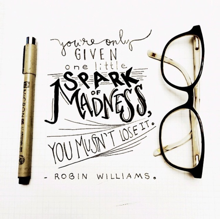 """You're only given one little spark of madness, you mustn't lose it."" - Robin Williams // Yellow Bird Visuals"