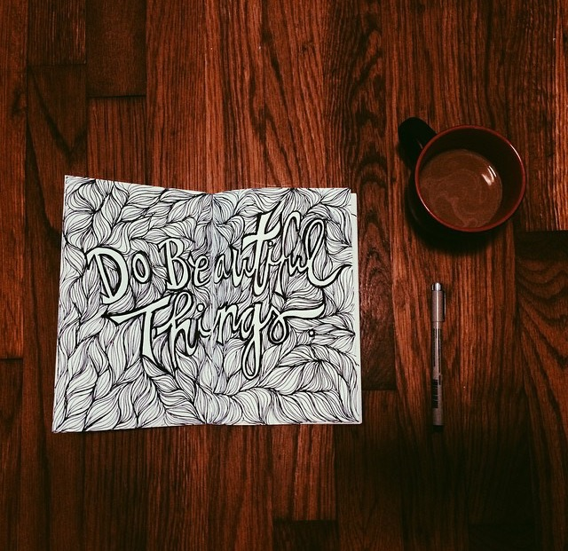 Do Beautiful Things // By Yellow Bird Visuals