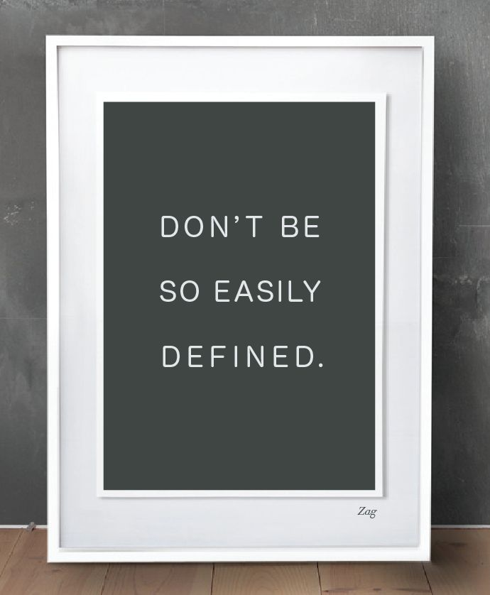you are not to be defined.