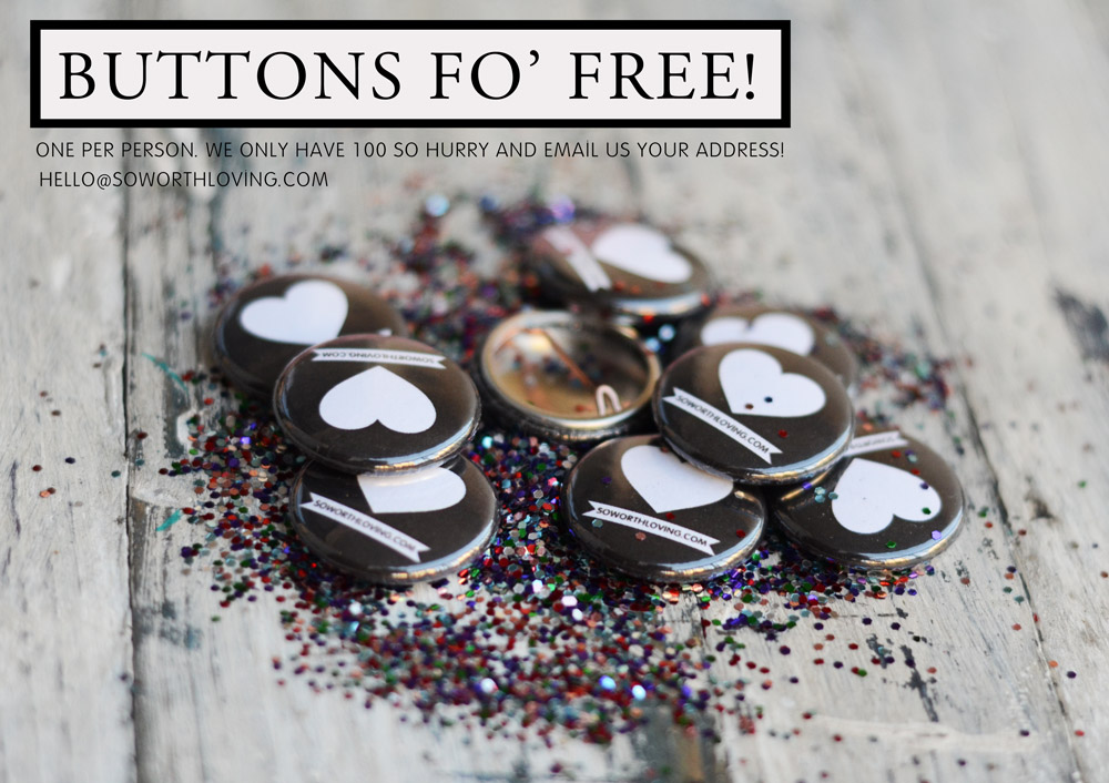 BUTTONS FOR FREE! We received a ton of home addresses in our inbox. We are giving away only 100 so send us your address before they are all gone!!    Spread the word! Join the family!