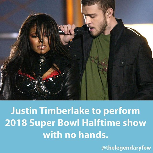 """Justin Timberlake to perform 2018 Super Bowl Halftime show with no hands."" #thelegendaryfew * * * #justintimberlake #superbowl #superbowl52 #superbowllii #halftimeshow #football #Janet #janetjackson #nsync #nfl #meme #nipplegate #fakenews"