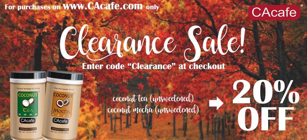 Clearance Sale going on right now @ CAcafe.com on Unsweetened Coconut Tea and Unsweetened Coconut Mocha. Get yours before they're gone!