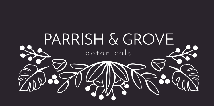 Parrish & Grove Botanicals