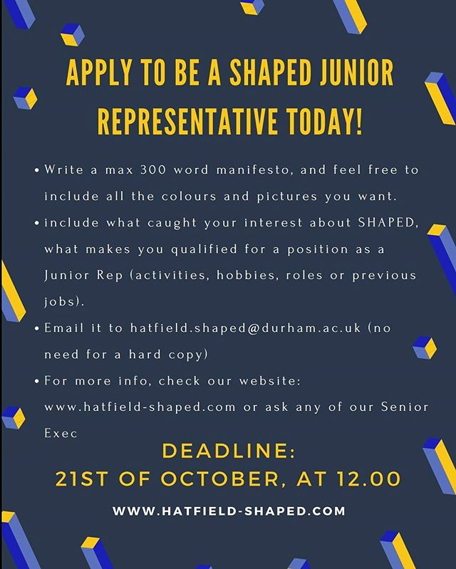 Applications are currently open for SHAPED Junior Reps!! You can apply by writing a 300 word manifesto and sending it to hatfield.shaped@durham.ac.uk The deadline for applications is Saturday 21st October at 12 noon. #SHAPED #hatfield #hatfieldcollege #durham #durhamuniversity #durhamuni #careers #development #getinvolved