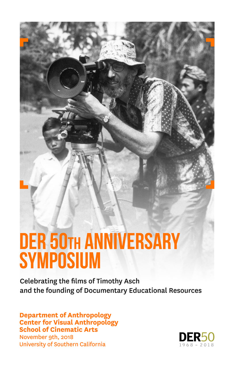 DER (Documentary Educational Resources) 50th Anniversary Symposium, celebrating the films of Timothy Asch and his creative legacy at USC; November 9th, 2018.
