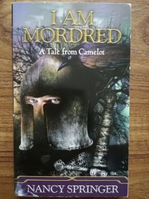 'I Am Mordred' ~ Nancy Springer