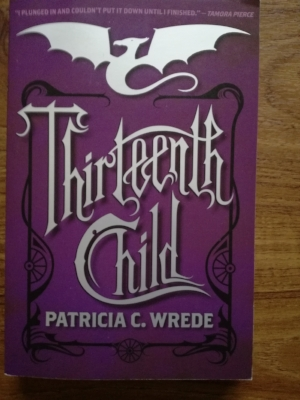 ' The Thirteenth Child ' by Patricia Wrede is 'an alternative history of westward expansion' - basically magic in the Western frontier