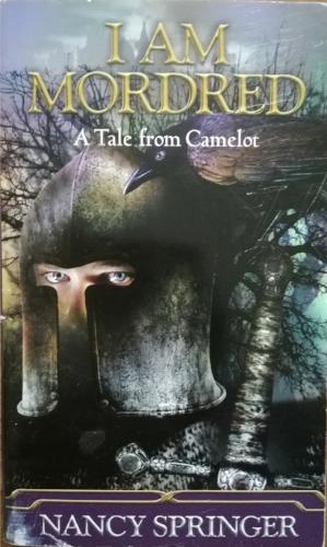 'I Am Mordred' by Nancy Springer