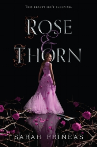 'Rose & Thorn' by Sarah Prineas