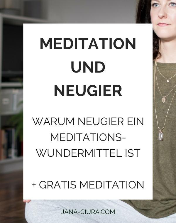 Warum Neugier beim Meditieren lernen helfen kann