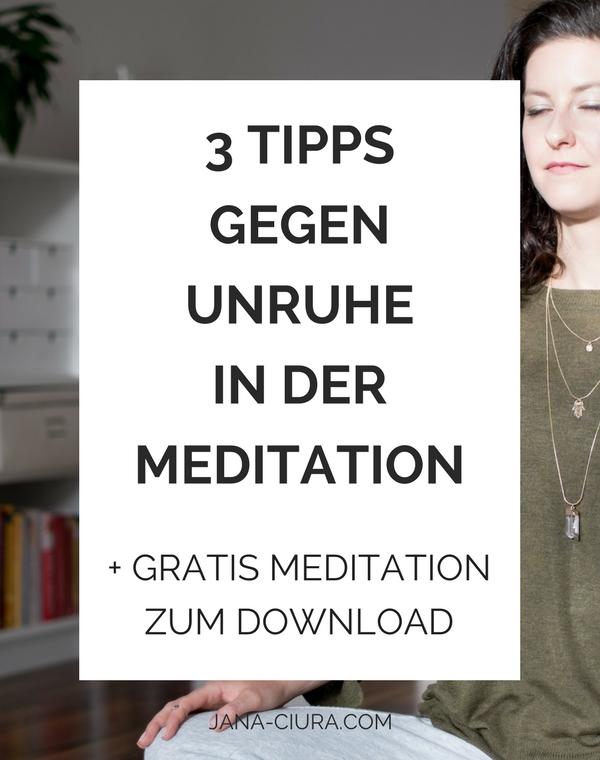Was kann man gegen die Unruhe in der Meditation tun: 3 Tipps die helfen