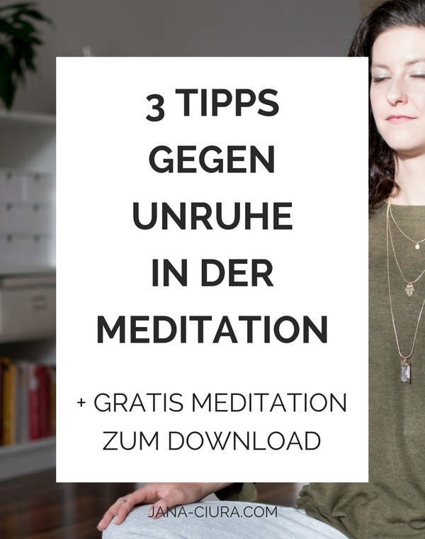 Was hilft gegen Unruhe in der Meditation? 3 Tipps die schnell helfen - Zum Blogpost