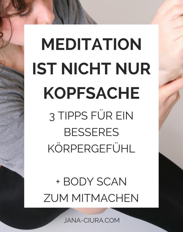 Ein verbessertes Körpergefühl hilft dir in deiner Meditation - Mehr Infos und geführter Bodyscan im Blogpost